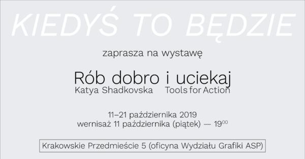 Rób dobro iuciekaj — Katya Shadkovska / Tools for Action