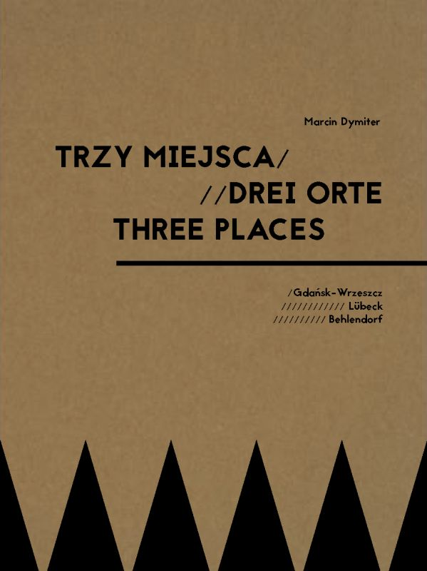 Marcin Dymiter THREE PLACES